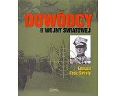 Szczegóły książki DOWÓDCY II WOJNY ŚWIATOWEJ. EDWARD RYDZ-ŚMIGŁY