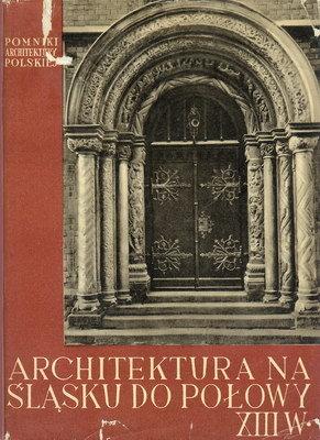 ARCHITEKTURA NA ŚLĄSKU DO POŁOWY XIII WIEKU