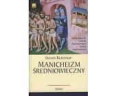 Szczegóły książki MANICHEIZM ŚREDNIOWIECZNY