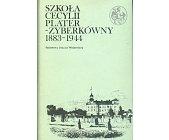 Szczegóły książki SZKOŁA CECYLII PLATER-ZYBERKÓWNY 1883-1944