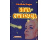 Szczegóły książki NOWA CYWILIZACJA - KSIĘGA VIII CZĘŚĆ 1