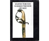 Szczegóły książki EDGED WEAPONS FROM ZLATOUST 19TH CENTURY