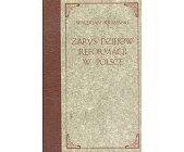 Szczegóły książki ZARYS DZIEJÓW REFORMACJI W POLSCE -  2 TOMY (3 WOLUMINY)