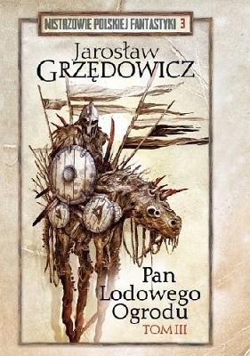 PAN LODOWEGO OGRODU - TOM 3  (MISTRZOWIE POLSKIEJ FANTASTYKI - 3)