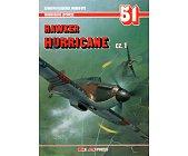 Szczegóły książki HAWKER HURRICANE - CZ. 1 - MONOGRAFIE LOTNICZE NR 51