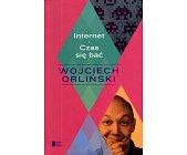 Szczegóły książki INTERNET. CZAS SIĘ BAĆ