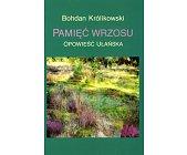 Szczegóły książki PAMIĘĆ WRZOSU