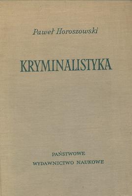 Znalezione obrazy dla zapytania Paweł Horoszowski : Kryminalistyka