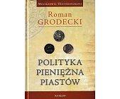 Szczegóły książki POLITYKA PIENIĘŻNA PIASTÓW
