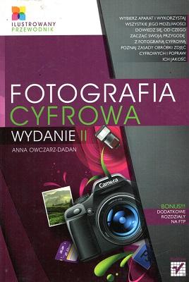 FOTOGRAFIA CYFROWA. ILUSTROWANY PRZEWODNIK