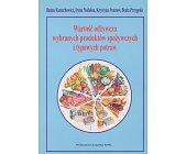 Szczegóły książki WARTOŚĆ ODŻYWCZA WYBRANYCH PRODUKTÓW SPOŻYWCZYCH I TYPOWYCH POTRAW