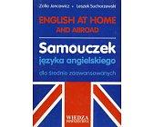 Szczegóły książki ENGLISH AT HOME AND ABROAD. SAMOUCZEK JĘZYKA ANGIELSKIEGO