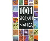 Szczegóły książki 1001 SPOTKAŃ Z NAUKĄ