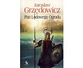 Szczegóły książki PAN LODOWEGO OGRODU - TOM 3