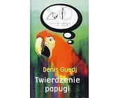 Szczegóły książki TWIERDZENIE PAPUGI