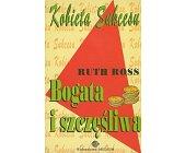 Szczegóły książki KOBIETA SUKCESU - BOGATA I SZCZĘŚLIWA