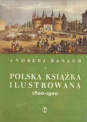 POLSKA KSIĄŻKA ILUSTROWANA 1800-1900