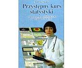 Szczegóły książki PRZYSTĘPNY KURS STATYSTYKI W OPARCIU O PROGRAM STATISTICA PL NA PRZYKŁADACH...