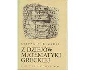 Szczegóły książki Z DZIEJÓW MATEMATYKI GRECKIEJ