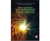 Szczegóły książki ŚWIAT WARTOŚCI I JEGO REPREZENTACJE WE WSPÓŁCZESNYCH FILMACH I SERIALACH