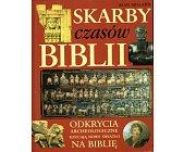 Szczegóły książki SKARBY CZASÓW BIBLII