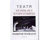 Szczegóły książki PAMIĘTNIK TEATRALNY - ROK 2007 ZESZYT 3-4. TEATR STANISŁAWA WYSPIAŃSKIEGO