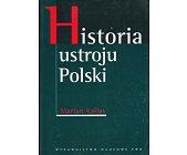 Szczegóły książki HISTORIA USTROJU POLSKI