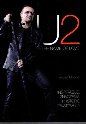U2 - THE NAME OF LOVE - INSPIRACJE, ZNACZENIA I HISTORIE TEKSTÓW U2
