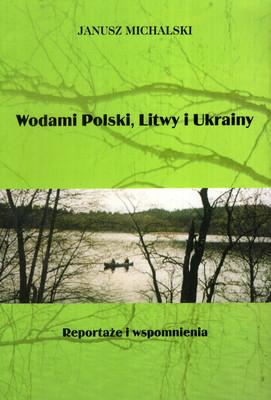 WODAMI POLSKI, LITWY I UKRAINY