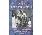 Szczegóły książki OCALIĆ CARA MIKOŁAJA II