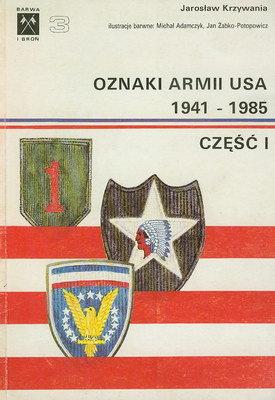 OZNAKI ARMII USA 1941 - 1985 - CZĘŚĆ 1