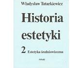 Szczegóły książki HISTORIA ESTETYKI - ESTETYKA ŚREDNIOWIECZNA