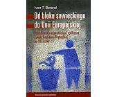 Szczegóły książki OD BLOKU SOWIECKIEGO DO UNII EUROPEJSKIEJ