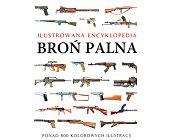 Szczegóły książki ILUSTROWANA ENCYKLOPEDIA BROŃ PALNA