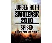 Szczegóły książki SMOLEŃSK 2010. SPISEK, KTÓRY ZMIENIŁ ŚWIAT