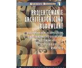 Szczegóły książki PROJEKTOWANIE ARCHITEKTONICZNO BUDOWLANE