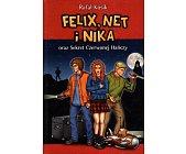 Szczegóły książki FELIX, NET I NIKA ORAZ SEKRET CZERWONEJ HAŃCZY