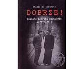 Szczegóły książki DOBRZE! ZAPISKI KLERYKA - ŻOŁNIERZA (1965 - 1967)