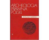 Szczegóły książki ARCHEOLOGIA PRAWNA POLSKI