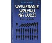 Szczegóły książki WYWIERANIE WPŁYWU NA LUDZI