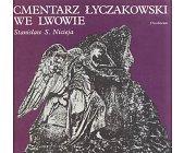 Szczegóły książki CMENTARZ ŁYCZAKOWSKI WE LWOWIE
