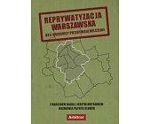 Szczegóły książki REPRYWATYZACJA WARSZAWSKA