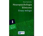 Szczegóły książki NEUROPSYCHOLOGIA KLINICZNA - URAZY MÓZGU - 2 TOMY