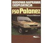 Szczegóły książki BUDOWA NAPRAWA EKSPLOATACJA FSO POLONEZ