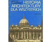Szczegóły książki HISTORIA ARCHITEKTURY DLA WSZYSTKICH