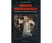 Szczegóły książki MROKI NIENAWIŚCI - MĘCZEŃSTWO CHRZEŚCIJAN XX WIEKU