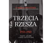 Szczegóły książki TRZECIA RZESZA 1933 - 1945. FAKTY, LICZBY I DANE STATYSTYCZNE