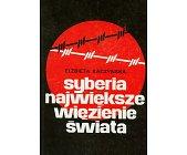 Szczegóły książki SYBERIA: NAJWIĘKSZE WIĘZIENIE ŚWIATA