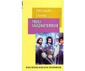 Szczegóły książki TRZEJ MUSZKIETEROWIE