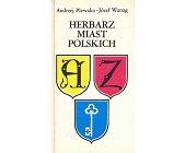 Szczegóły książki HERBARZ MIAST POLSKICH